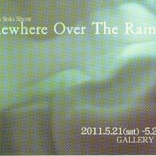 Some Where Over The Rainbow  Aya Taira Solo Show